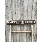 Now Entering the Mission Field - Mark 16:15 | Christian Artwork/Home Decor
