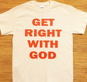 Get Right With God | Gospel Preaching T-Shirt