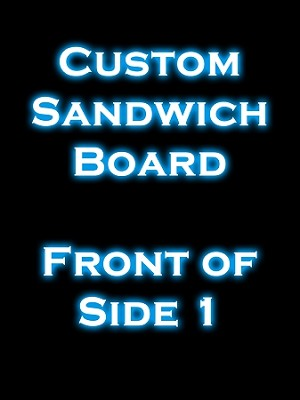 Custom Design <br><b>Sandwich Board</b><br>All Different Sizes