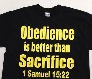 Obedience Better Than Sacrifice| Gospel Preaching T-Shirt