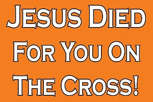 Jesus Died For You <br><b>Gospel Sign</b> <br>18