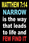 Narrow is the Way  <br><b>Gospel Sign</b> <br>36